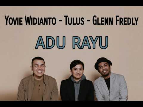 Yovie Widianto, Tulus, Glenn Fredly - Adu Rayu [Unofficial Video Lirik]