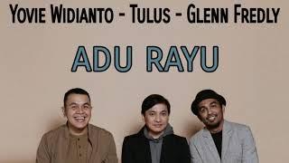 Yovie Widianto, Tulus, Glenn Fredly - Adu Rayu [Unofficial Video Lirik]