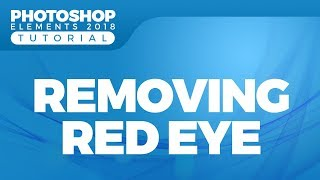 How to Remove Red Eye in Photoshop Elements 2018 with Eye Tool