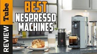 ✅ Nespresso Machine: Best Nespresso Machines 2019 (Buying Guide)