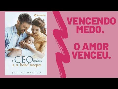 O CEO VIÚVO E A BABÁ VIRGEM- Jéssica Macedo/ TEM SUPERAÇÃO.