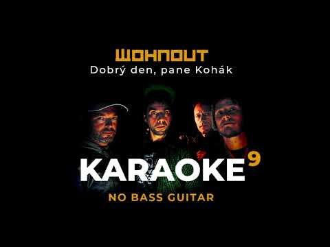 Wohnout KARAOKE - Dobrý den, pane Kohák (bez basové kytary)