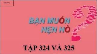 BAN MUON HEN HO TAP 325 VA 326   LỊCH PHÁT SÓNG   TIN TỨC MỚI NHẤT