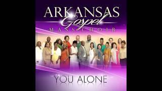 Arkansas Mass Choir - You Alone