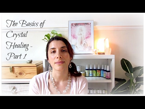 Video Crystal Healing - The Basics - Part 1