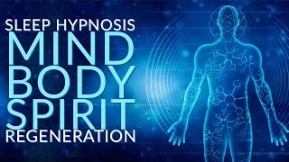 Fall Asleep Whole Mind Body Spirit Regeneration Hypnosis