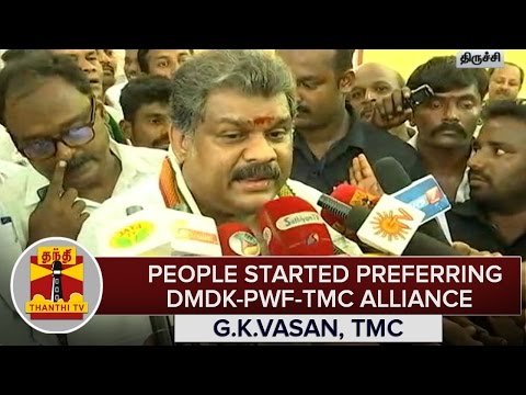 People-Started-Preferring-DMDK-PWF-TMC-Alliance-To-Make-Change-in-TN--G-K-Vasan