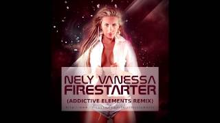 Nely Vanessa - Firestarter (Addictive Elements Remix)