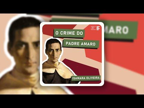 Episódio 51 - O Crime do Padre Amaro, by Isamara Oliveira
