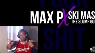 Max P & Ski Mask The Slump God   Fuck Shit (Lit 🔥 Reaction)