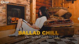 Hoa Nở Không Màu, Nợ Ai Đó Lời Xin Lỗi | Ballad Việt Nhẹ Nhàng Tâm Trạng Hay Nhất 2020 | Orinn Chill