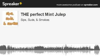 THE perfect Mint Julep (made with Spreaker)