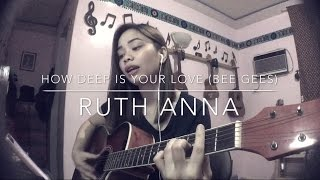 How Deep Is Your Love (The Bee Gees) Cover - Ruth Anna