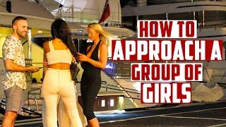 How to Approach a Group of Girls? (Infield Footage)