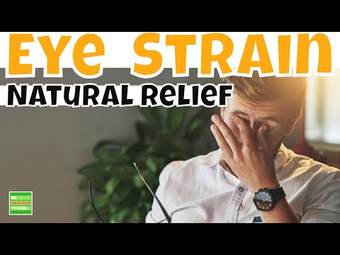 How to REDUCE EYE STRAIN: EYE STRAIN Causes Symptoms 7 Natural Treatment