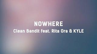 🏜 Clean Bandit - Nowhere (ft. Rita Ora & KYLE) (Lyrics) 🏜