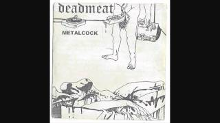 Dead Meat- We Need More Meat