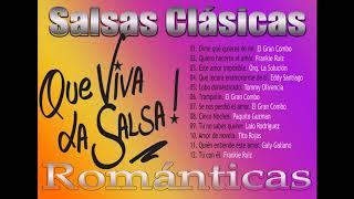 Salsas Clasicas Romanticas. Que viva la Salsa