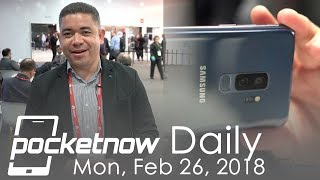 Samsung Galaxy S9 impressions, Sony Xperia XZ & more from MWC - Pocketnow Daily