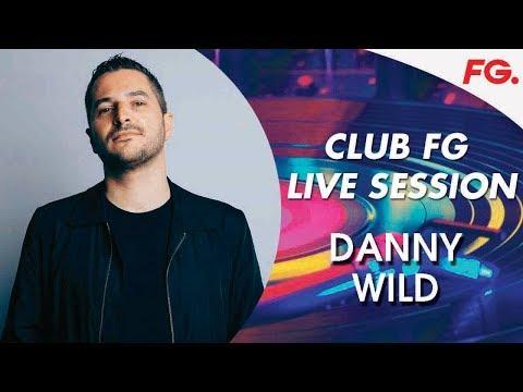 DANNY WILD   CLUB FG   LIVE DJ MIX   RADIO FG