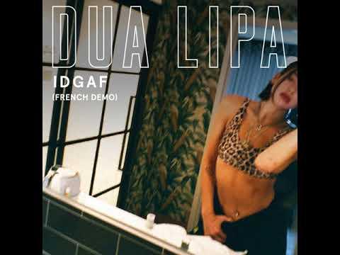 Dua Lipa - IDGAF (French Demo)