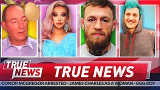 TRUE NEWS! Conor McGregor sued - James Charles Transforms - Ninja Sells Out