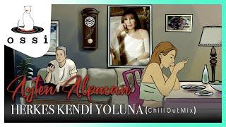 Ayten Alpman / Herkes Kendi Yolunda (Chill Out Mix 2021)