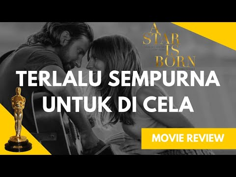 Review a star is born  2018  indonesia  astarisborn  ep8