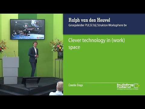Clever technology in (work) space - Ralph van den Heuvel