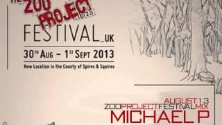 DJ Michael P -  Zoo Project Festival Mix 2013