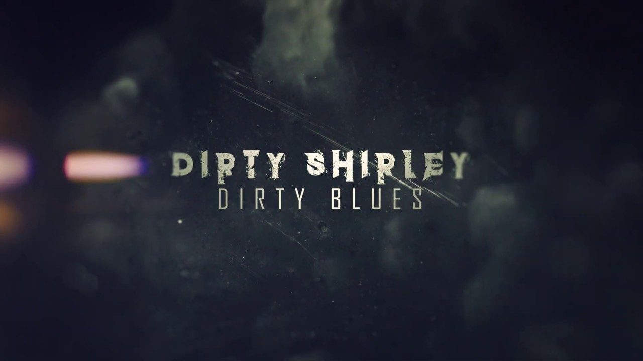 DIRTY SHIRLEY - Dirty blues