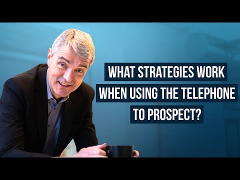 What Strategies Work When Using the Telephone to Prospect?