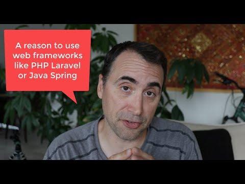 A Reason to use Web Frameworks LIKE Java Spring or PHP Laravel