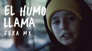 El Humo Llama  Gera MX 🔥🏆 (Video Oficial)