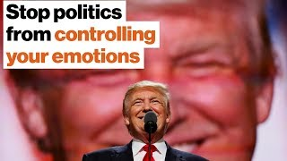 How to stop politics from controlling your emotions   Tim Snyder