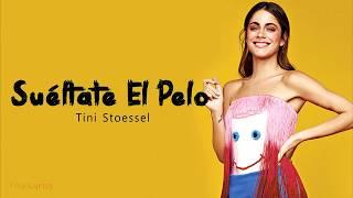 TINI   Suéltate El Pelo (Letra  Lyrics) ♪