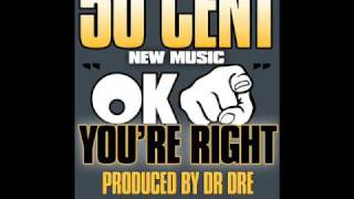 50 Cent - Ok You're Right (CD Quality) With Lyrics