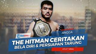 Pengalaman 'The Hitman' Angga di Dunia Bela Diri hingga Persiapan Pertarungan MMA