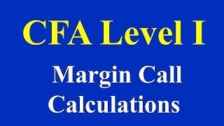 CFA Level I   Margin Call Calculations