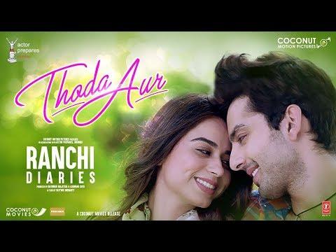 Thoda Aur (Ranchi Diaries)  Arijit Singh, Palak Muchhal