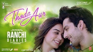Thoda Aur Song Lyrics | Ranchi Diaries | Soundarya Sharma | Himansh Kohli | Taaha Shah