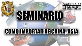 SEMINARIO | Como Importar de China, Asia y otros Países de Forma Segura