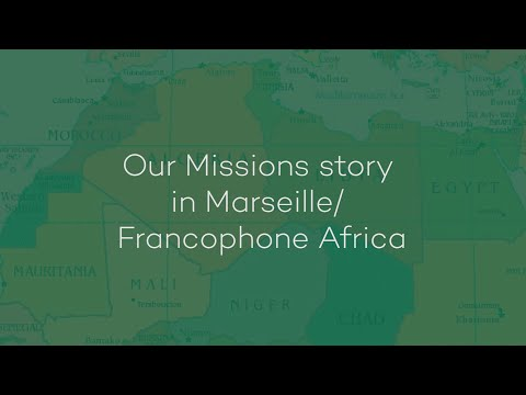 Our Missions story in Marseille and Francophone North Africa