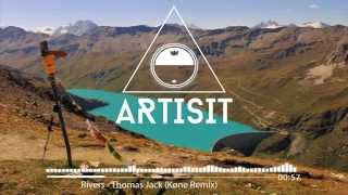 Rivers - Thomas Jack (Køne Remix)