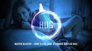 Master Blaster - Come Clean (Jake O'Connor Bootleg Mix)