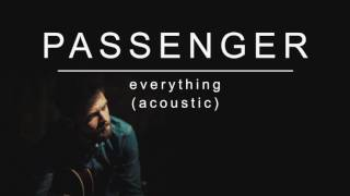 Passenger | Everything (Acoustic) (Official Album Audio)