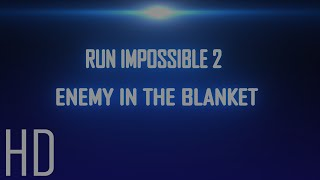 Action short movie - Run Impossible 2 (Enemy In The Blanket)
