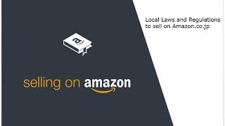 LawsandRegulationstosellonAmazon.co.jp AmazonSellerUniversity