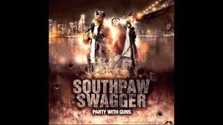 "Southpaw Swagger - ""Can't Stop Now"" (Party With Guns)"