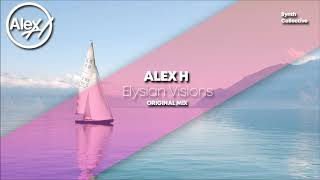 Alex H   Elysian Visions (Original Mix)